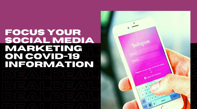 focus your social media marketing on covid-19 information