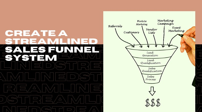 create a streamlined sales funnel